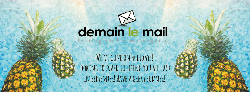 Demain le Mail is going on holidays!
