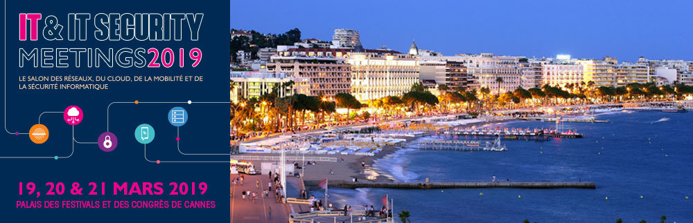Meet us at IT & IT SECURITY MEETINGS in Cannes on March 19/20/21, 2019