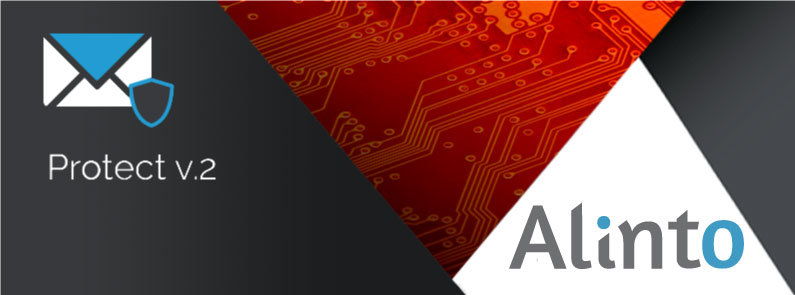 Alinto Protect v2 : Performance and enhanced security